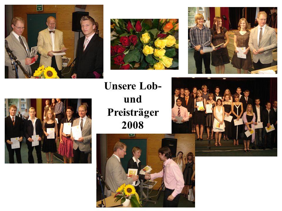 Unsere Lob- und Preisträger 2008 Unsere Lob und Preisträger 2008