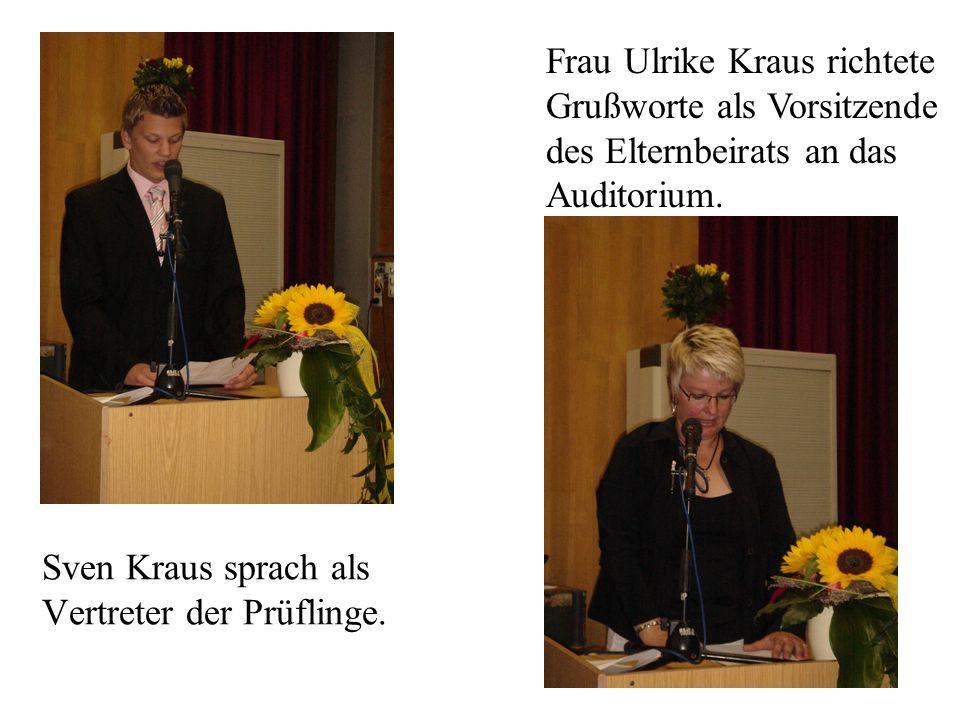 Sven Kraus sprach als Vertreter der Prüflinge. Frau Ulrike Kraus richtete Grußworte als Vorsitzende des Elternbeirats an das Auditorium.