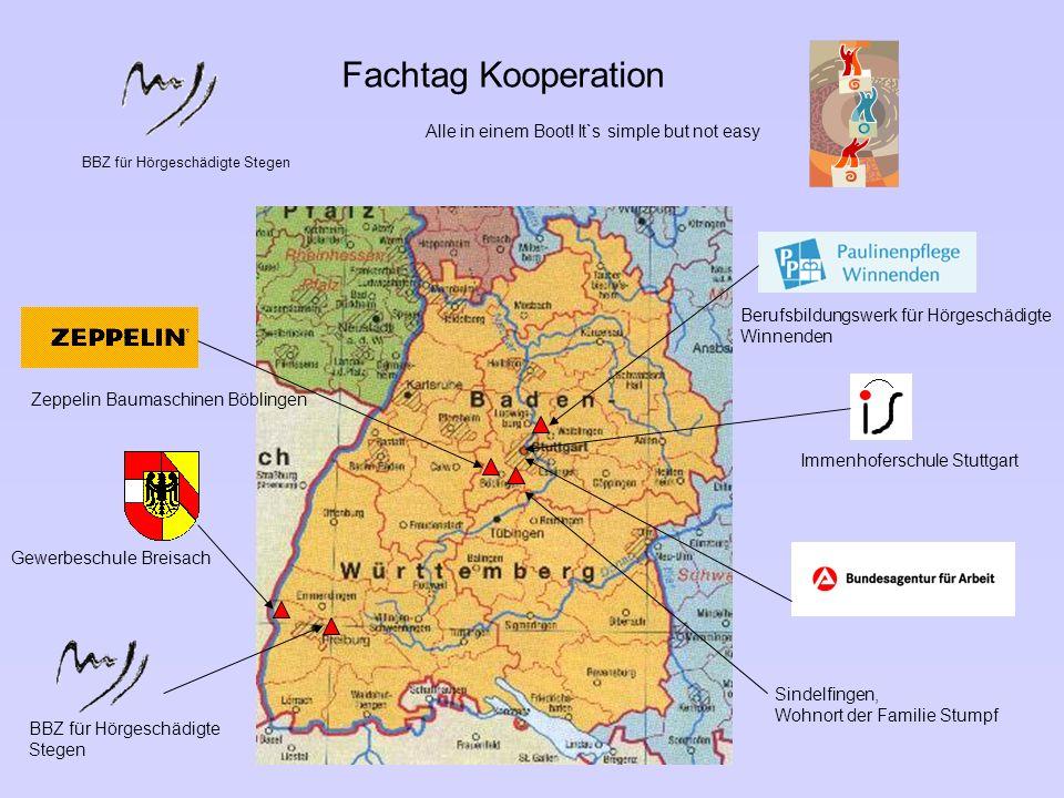 BBZ für Hörgeschädigte Stegen Fachtag Kooperation Alle in einem Boot! It`s simple but not easy Zeppelin Baumaschinen Böblingen Gewerbeschule Breisach