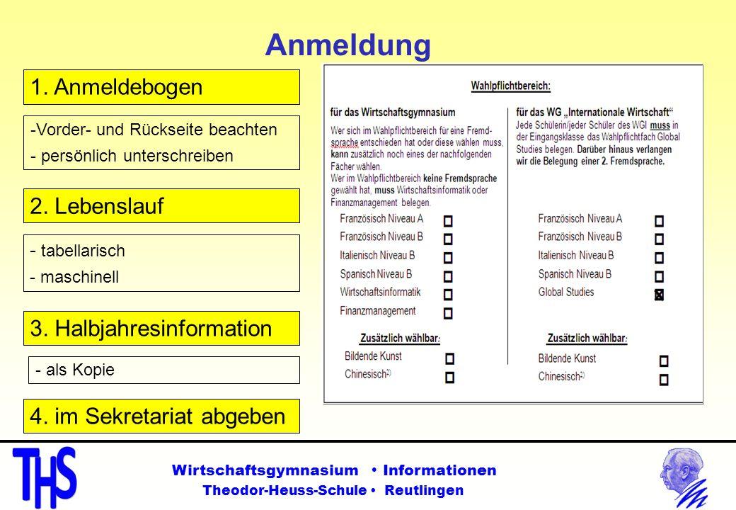 Anmeldung 3. Halbjahresinformation - als Kopie 2. Lebenslauf - tabellarisch - maschinell Wirtschaftsgymnasium Informationen Theodor-Heuss-Schule Reutl