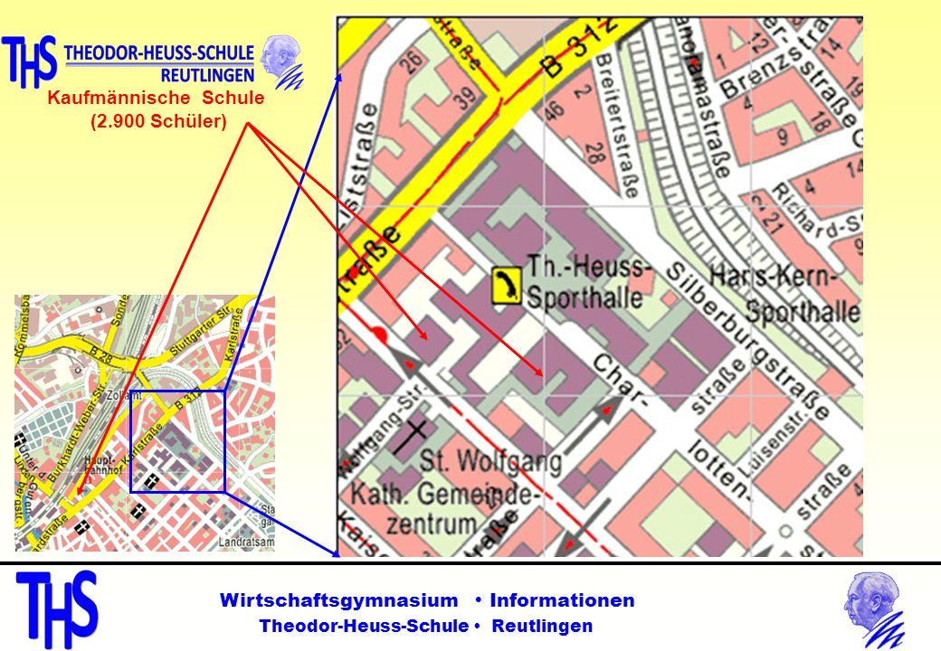 Kaufmännische Schule (2.900 Schüler) Wirtschaftsgymnasium Informationen Theodor-Heuss-Schule Reutlingen