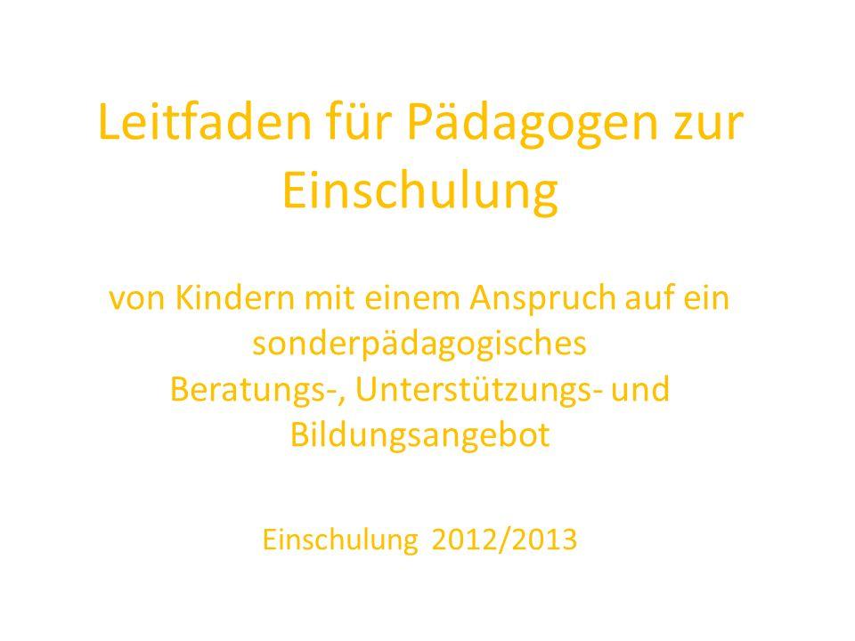 Verantwortlich für die Einschulung aller Kinder: Schulleitung der zuständigen Grundschule