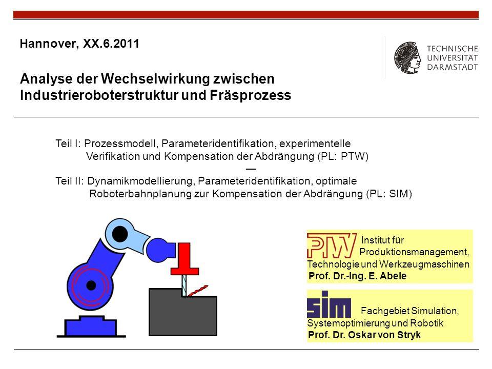 Institut für Produktionsmanagement, Technologie und Werkzeugmaschinen Prof. Dr.-Ing. E. Abele Fachgebiet Simulation, Systemoptimierung und Robotik Pro