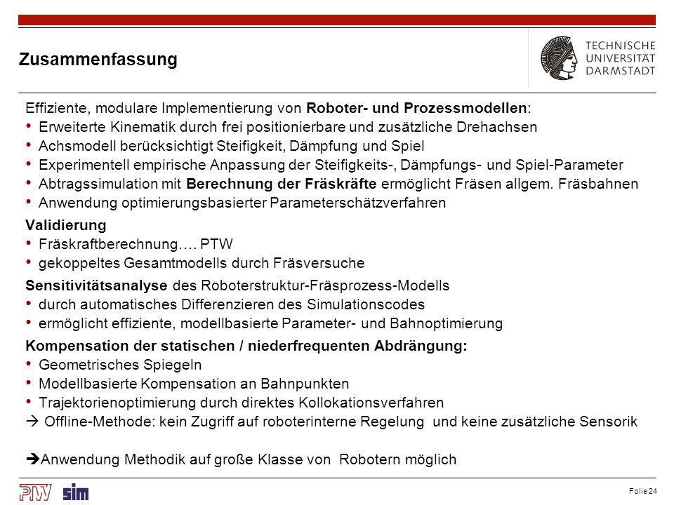 Folie 24 Zusammenfassung Effiziente, modulare Implementierung von Roboter- und Prozessmodellen: Erweiterte Kinematik durch frei positionierbare und zu