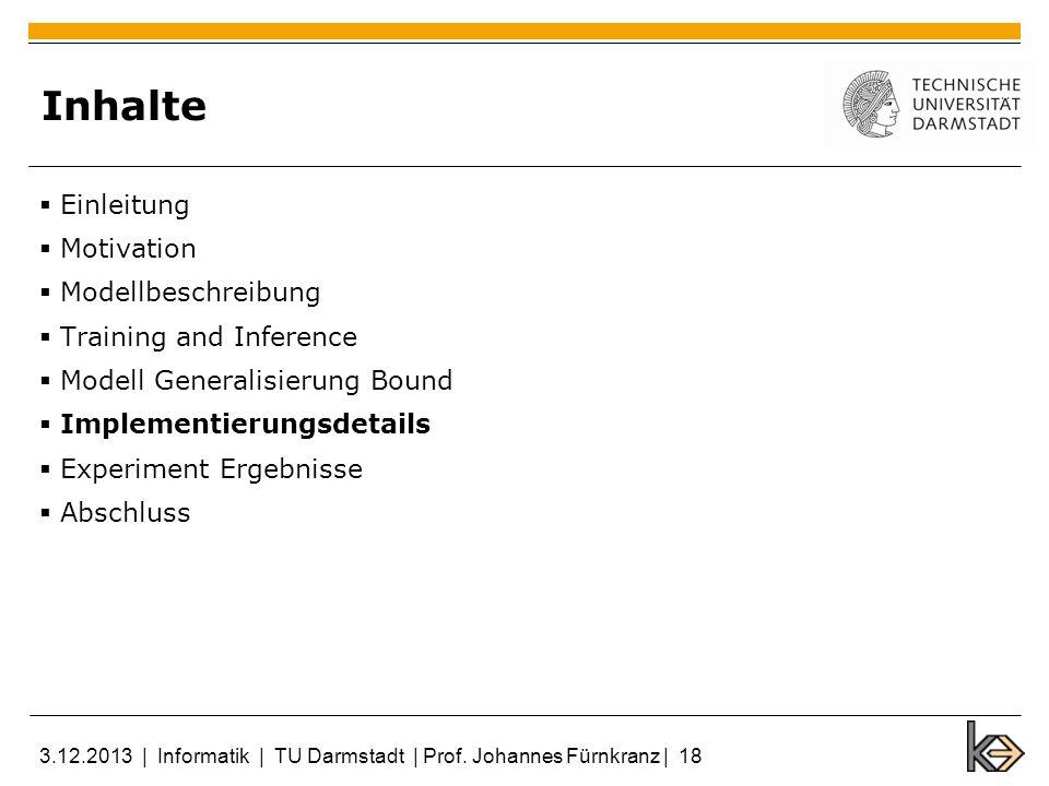 Inhalte Einleitung Motivation Modellbeschreibung Training and Inference Modell Generalisierung Bound Implementierungsdetails Experiment Ergebnisse Abs