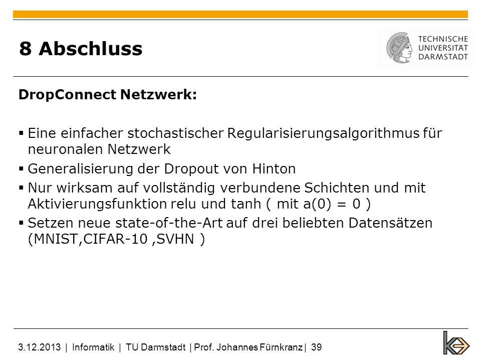 8 Abschluss DropConnect Netzwerk: Eine einfacher stochastischer Regularisierungsalgorithmus für neuronalen Netzwerk Generalisierung der Dropout von Hi