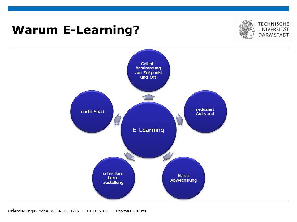 E-Learning an der TU Darmstadt Dual-Mode Strategie E-Learning und T-Learning (traditionelles Lernen) sollen in gleichen Anteilen angeboten werden E-Learning Center Orientierungswoche WiSe 2011/12 – 13.10.2011 – Thomas Kaluza