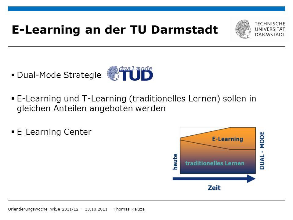 E-Learning an der TU Darmstadt Dual-Mode Strategie E-Learning und T-Learning (traditionelles Lernen) sollen in gleichen Anteilen angeboten werden E-Le