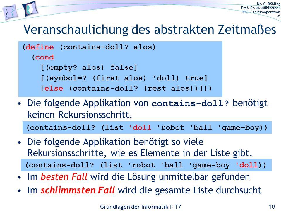 Dr. G. Rößling Prof. Dr. M. Mühlhäuser RBG / Telekooperation © Grundlagen der Informatik I: T7 Die folgende Applikation von contains-doll? benötigt ke