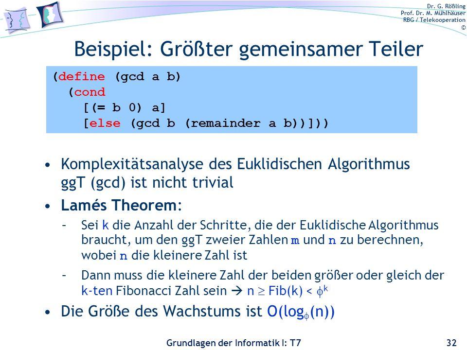 Dr. G. Rößling Prof. Dr. M. Mühlhäuser RBG / Telekooperation © Grundlagen der Informatik I: T7 Beispiel: Größter gemeinsamer Teiler Komplexitätsanalys