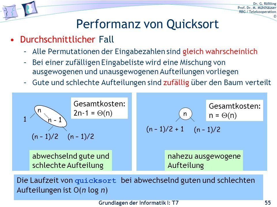 Dr. G. Rößling Prof. Dr. M. Mühlhäuser RBG / Telekooperation © Grundlagen der Informatik I: T7 Performanz von Quicksort Durchschnittlicher Fall –Alle