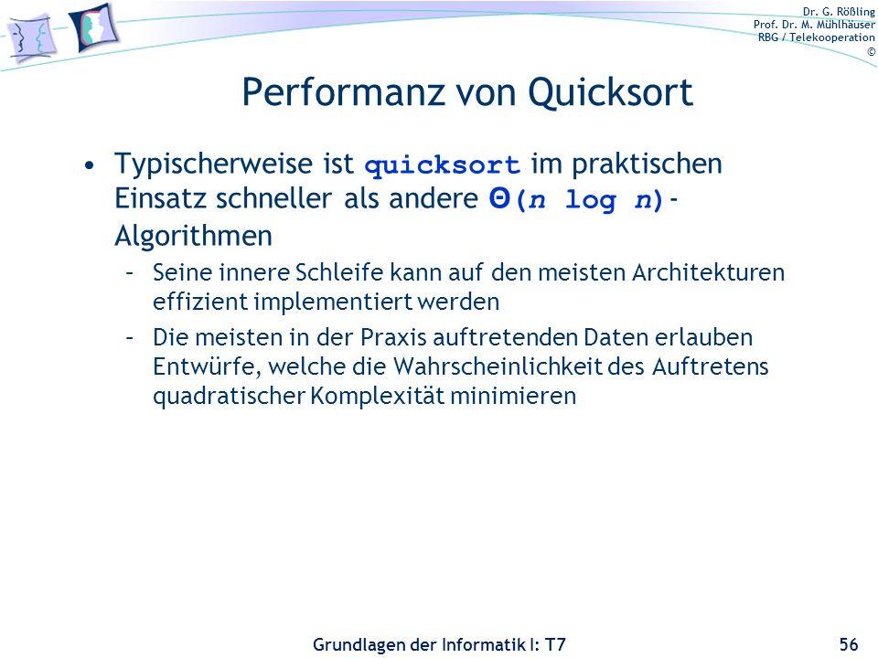 Dr. G. Rößling Prof. Dr. M. Mühlhäuser RBG / Telekooperation © Grundlagen der Informatik I: T7 Performanz von Quicksort Typischerweise ist quicksort i
