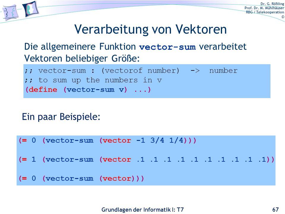 Dr. G. Rößling Prof. Dr. M. Mühlhäuser RBG / Telekooperation © Grundlagen der Informatik I: T7 Verarbeitung von Vektoren Die allgemeinere Funktion vec