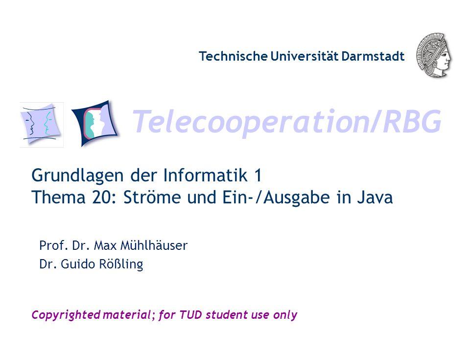 Telecooperation/RBG Technische Universität Darmstadt Copyrighted material; for TUD student use only Grundlagen der Informatik 1 Thema 20: Ströme und E
