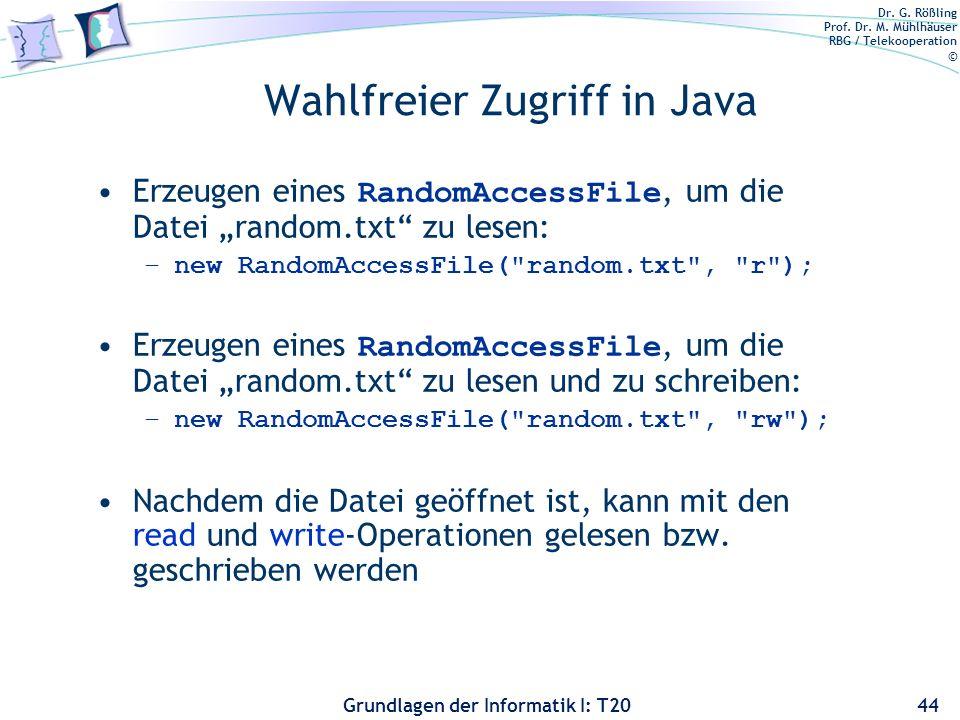 Dr. G. Rößling Prof. Dr. M. Mühlhäuser RBG / Telekooperation © Grundlagen der Informatik I: T20 Wahlfreier Zugriff in Java Erzeugen eines RandomAccess