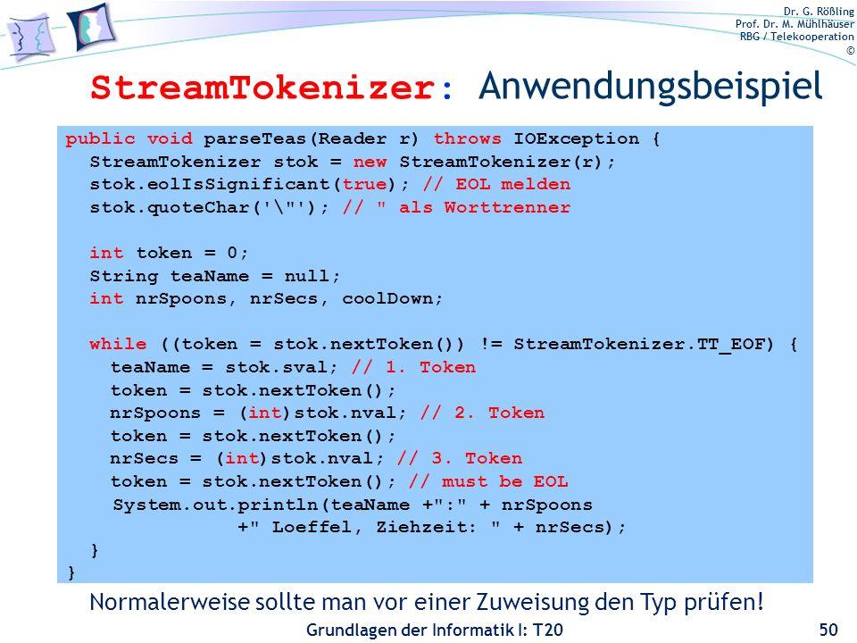 Dr. G. Rößling Prof. Dr. M. Mühlhäuser RBG / Telekooperation © Grundlagen der Informatik I: T20 StreamTokenizer: Anwendungsbeispiel public void parseT
