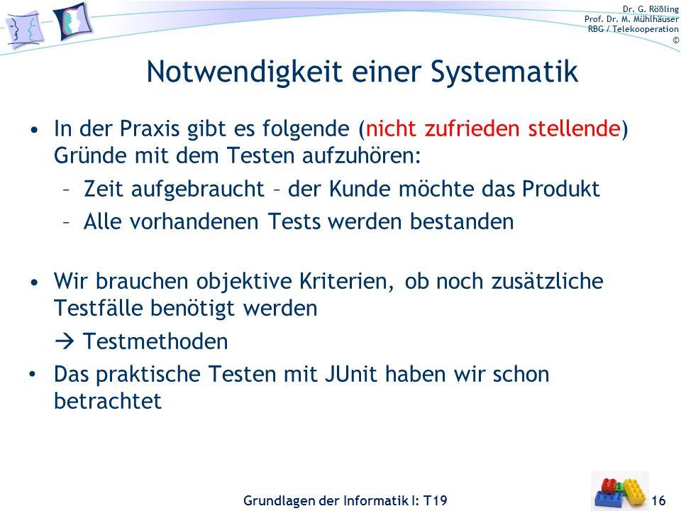 Dr. G. Rößling Prof. Dr. M. Mühlhäuser RBG / Telekooperation © Grundlagen der Informatik I: T19 Wert & Kosten des Testens 15 Entdeckungsrate Aufspüren