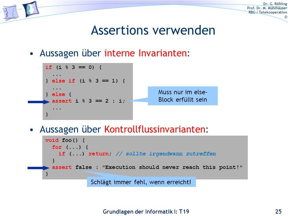 Dr. G. Rößling Prof. Dr. M. Mühlhäuser RBG / Telekooperation © Grundlagen der Informatik I: T19 Assertions für Nachbedingungen verwenden Nachbedingung