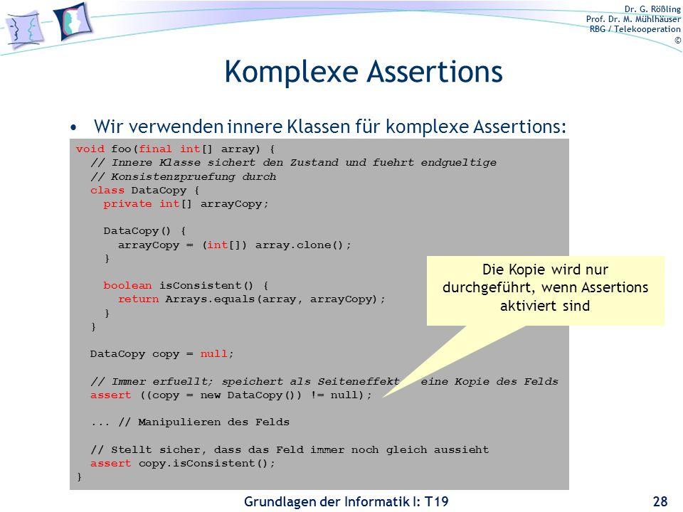 Dr. G. Rößling Prof. Dr. M. Mühlhäuser RBG / Telekooperation © Grundlagen der Informatik I: T19 Assertions für Klasseninvarianten/ Effektbeschreibunge