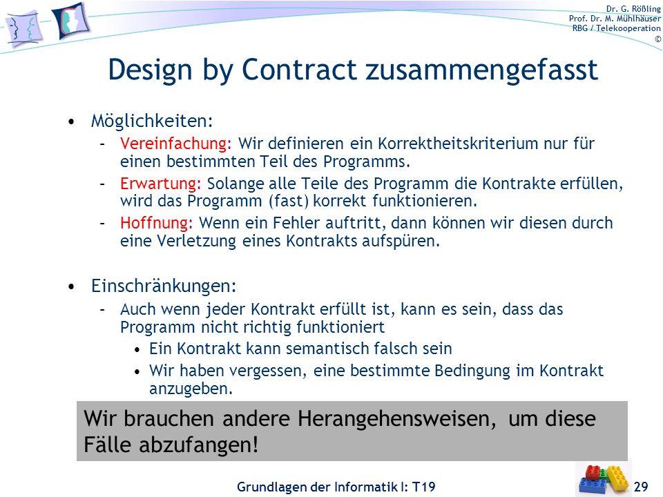 Dr. G. Rößling Prof. Dr. M. Mühlhäuser RBG / Telekooperation © Grundlagen der Informatik I: T19 Komplexe Assertions Wir verwenden innere Klassen für k