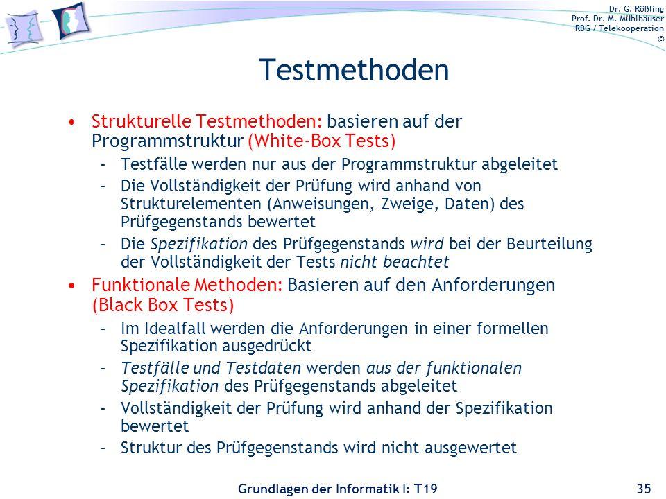 Dr. G. Rößling Prof. Dr. M. Mühlhäuser RBG / Telekooperation © Grundlagen der Informatik I: T19 Grundbegriffe: Testabdeckung Testabdeckung: Verhältnis