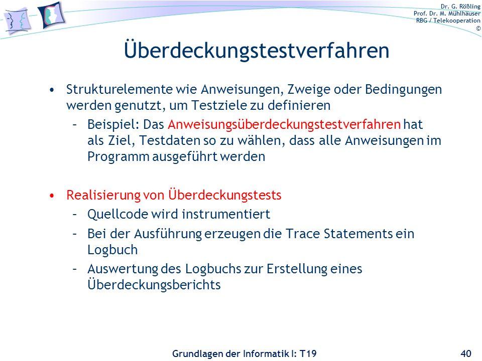 Dr. G. Rößling Prof. Dr. M. Mühlhäuser RBG / Telekooperation © Grundlagen der Informatik I: T19 Kontrollflussgraphen (Beispiel) 39 n ende n6 n start n