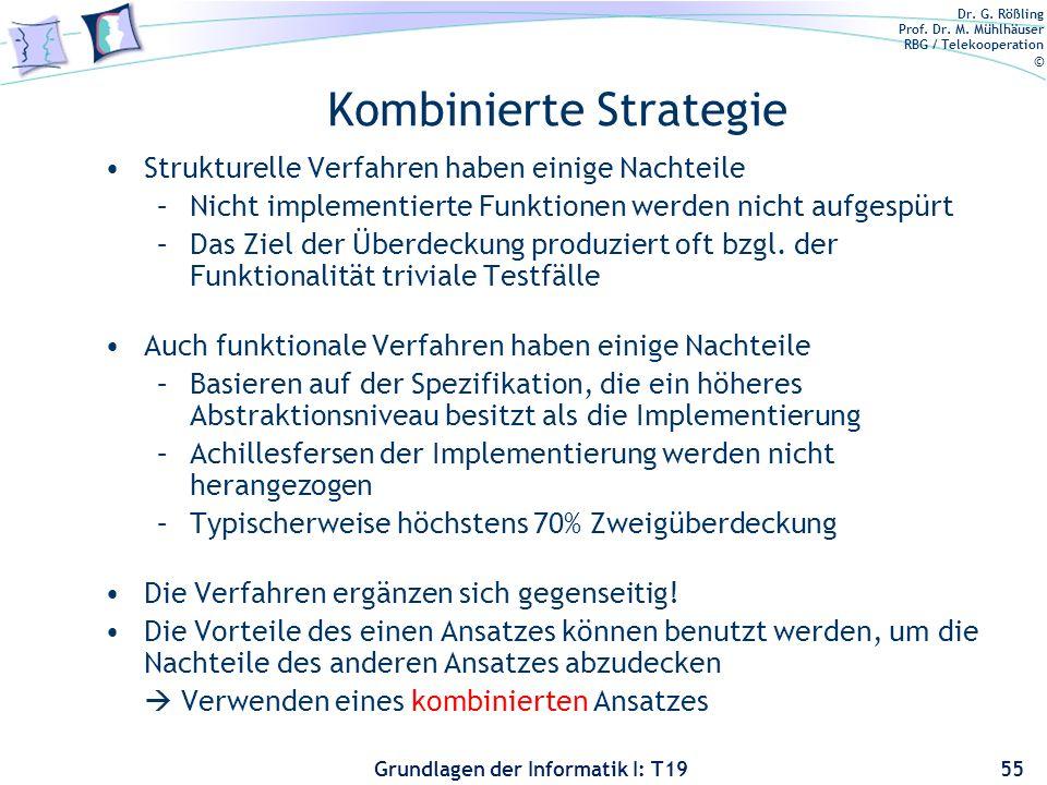 Dr. G. Rößling Prof. Dr. M. Mühlhäuser RBG / Telekooperation © Grundlagen der Informatik I: T19 Testmethoden: Zusammengefasst Strukturelles Testen –Fi