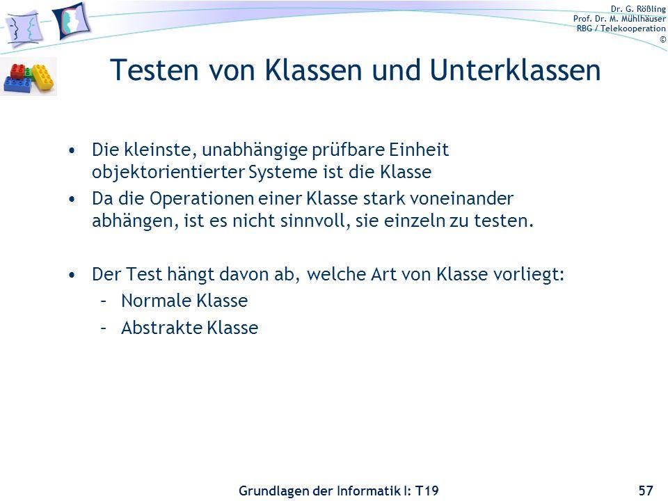 Dr. G. Rößling Prof. Dr. M. Mühlhäuser RBG / Telekooperation © Grundlagen der Informatik I: T19 Kombinierte Strategie Zunächst Funktionstest... –Anhan