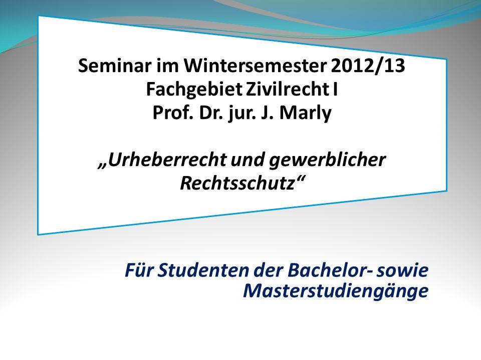 Seminar im Wintersemester 2012/13 Fachgebiet Zivilrecht I Prof.