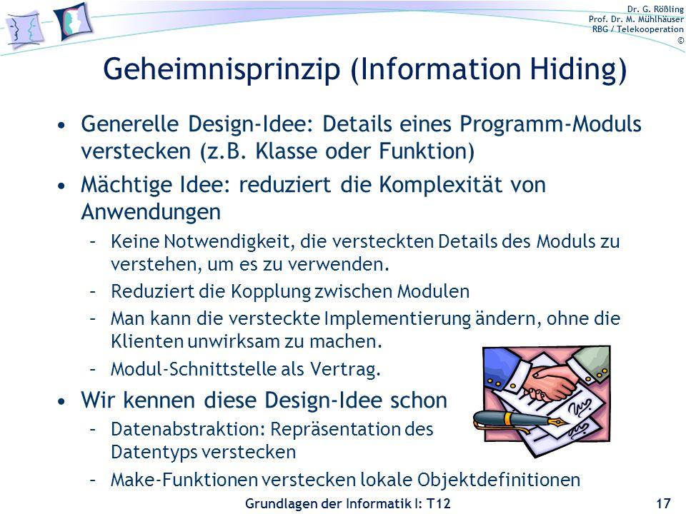 Dr. G. Rößling Prof. Dr. M. Mühlhäuser RBG / Telekooperation © Grundlagen der Informatik I: T12 Generelle Design-Idee: Details eines Programm-Moduls v