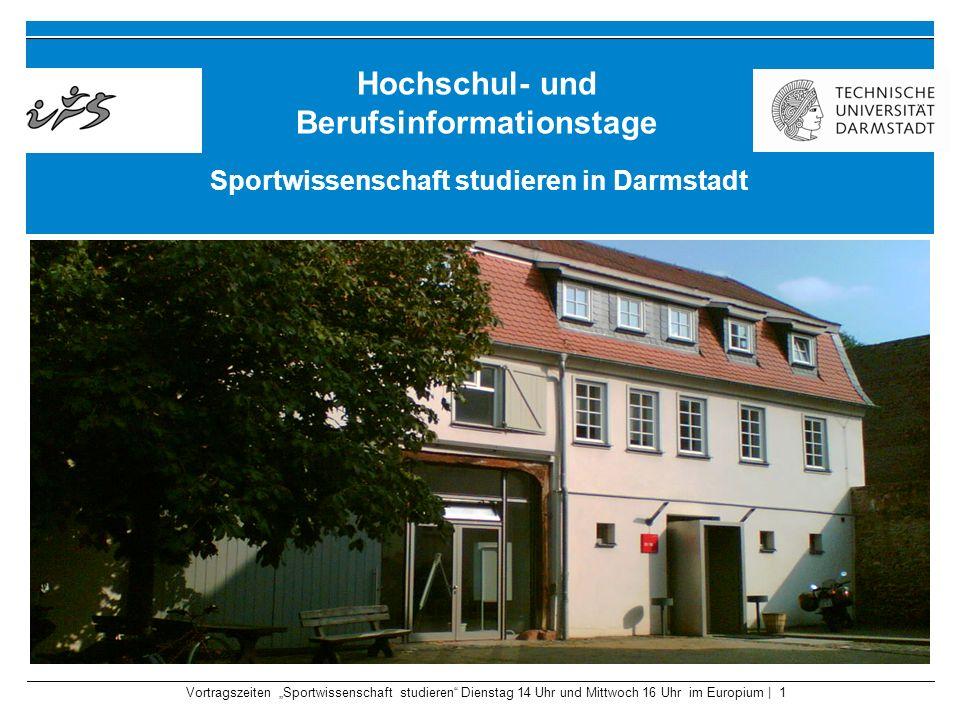 Darstellung des Studienangebots am IfS Vortragszeiten Sportwissenschaft studieren Dienstag 14 Uhr und Mittwoch 16 Uhr im Europium | 12