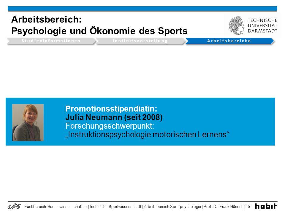 Fachbereich Humanwissenschaften | Institut für Sportwissenschaft | Arbeitsbereich Sportpsychologie | Prof. Dr. Frank Hänsel | 15 Arbeitsbereich: Psych