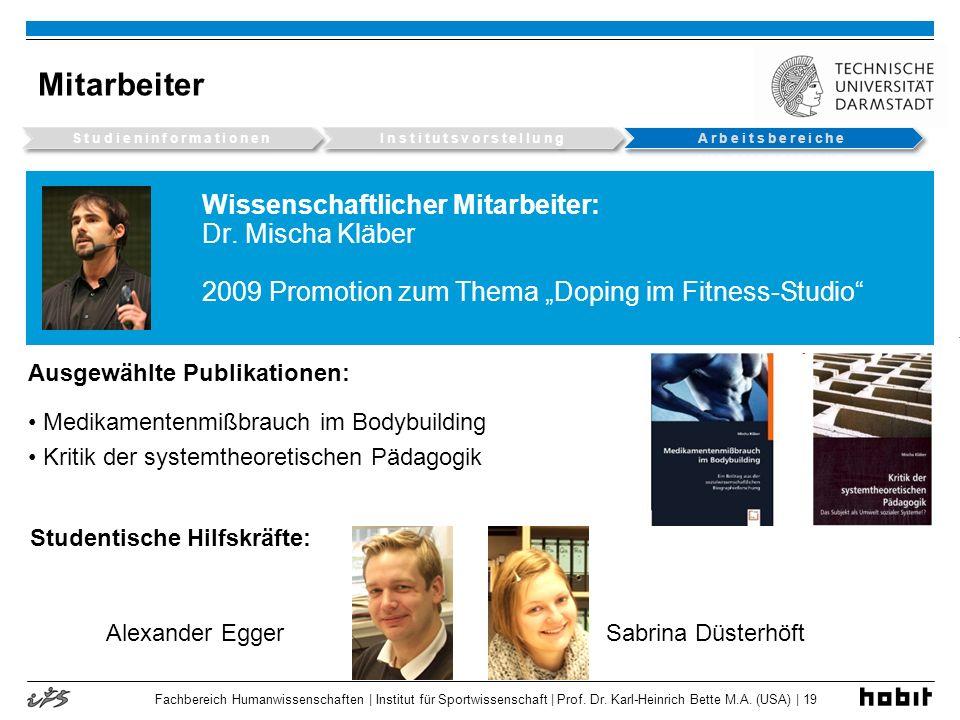 Fachbereich Humanwissenschaften | Institut für Sportwissenschaft | Prof. Dr. Karl-Heinrich Bette M.A. (USA) | 19 Mitarbeiter Wissenschaftlicher Mitarb