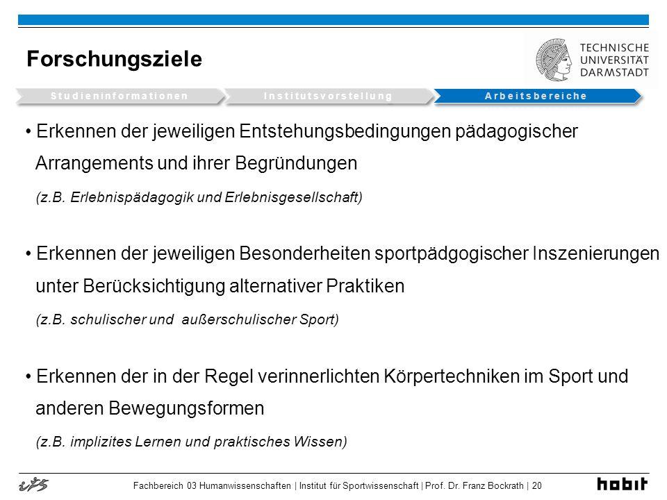 Fachbereich 03 Humanwissenschaften | Institut für Sportwissenschaft | Prof. Dr. Franz Bockrath | 20 Forschungsziele Erkennen der jeweiligen Entstehung