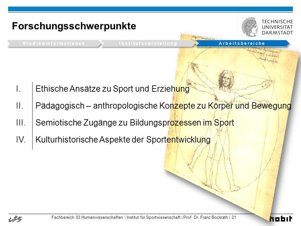 Fachbereich 03 Humanwissenschaften | Institut für Sportwissenschaft | Prof. Dr. Franz Bockrath | 21 Forschungsschwerpunkte I.Ethische Ansätze zu Sport