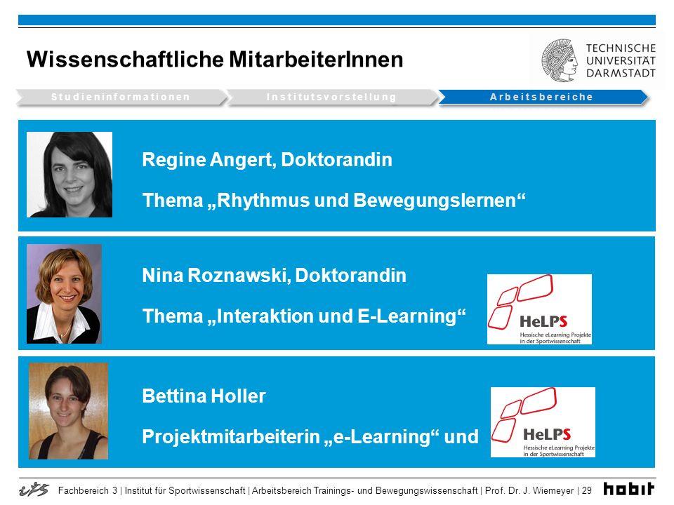 Fachbereich 3 | Institut für Sportwissenschaft | Arbeitsbereich Trainings- und Bewegungswissenschaft | Prof. Dr. J. Wiemeyer | 29 Wissenschaftliche Mi