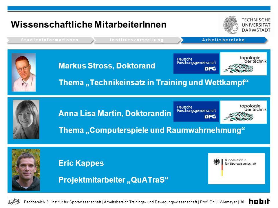 Fachbereich 3 | Institut für Sportwissenschaft | Arbeitsbereich Trainings- und Bewegungswissenschaft | Prof. Dr. J. Wiemeyer | 30 Wissenschaftliche Mi