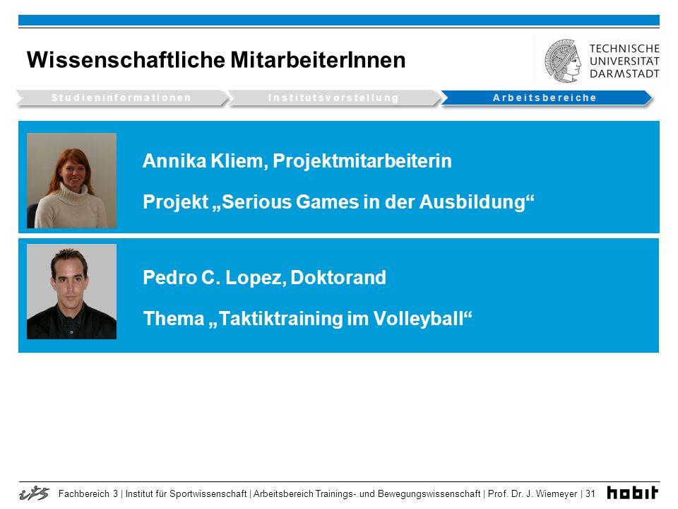 Fachbereich 3 | Institut für Sportwissenschaft | Arbeitsbereich Trainings- und Bewegungswissenschaft | Prof. Dr. J. Wiemeyer | 31 Wissenschaftliche Mi