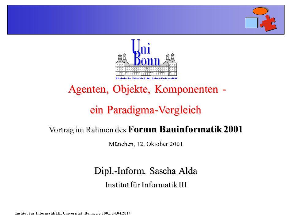 Institut für Informatik III, Universität Bonn, c/o 2001, 24.04.2014 Paradigmen in der Software Technik Der Begriff Paradigma In der Software Technik bezeichnet man ein Paradigma als eine Menge von Regeln, um ein realweltliches System auf ein Computer Model abzubilden, bzw.