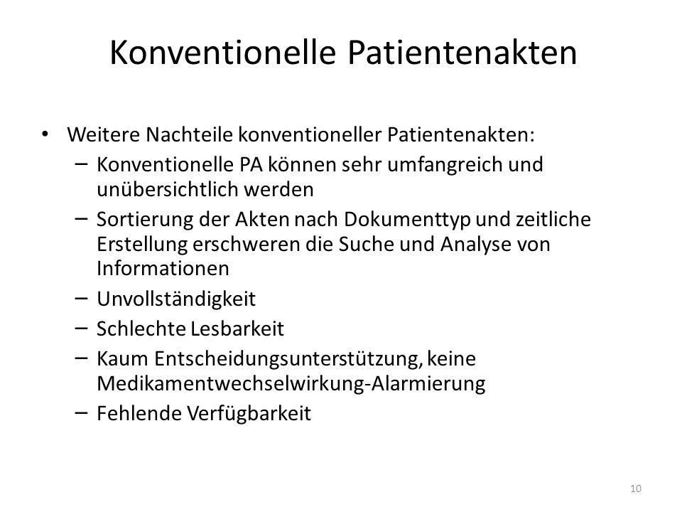 Konventionelle Patientenakten Weitere Nachteile konventioneller Patientenakten: – Konventionelle PA können sehr umfangreich und unübersichtlich werden