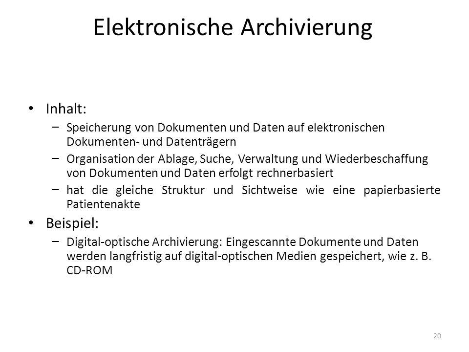 Elektronische Archivierung Inhalt: – Speicherung von Dokumenten und Daten auf elektronischen Dokumenten- und Datenträgern – Organisation der Ablage, S