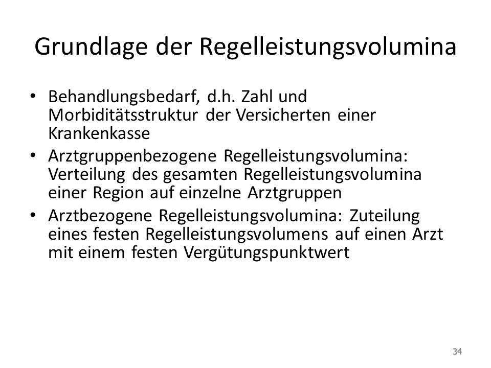 Grundlage der Regelleistungsvolumina Behandlungsbedarf, d.h.