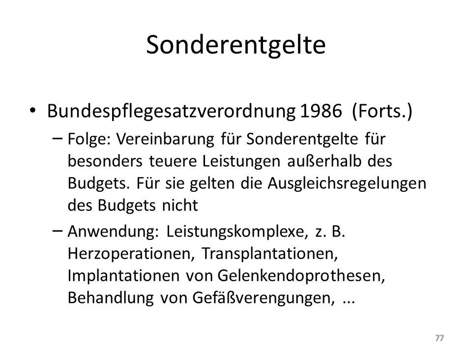 Sonderentgelte Bundespflegesatzverordnung 1986 (Forts.) – Folge: Vereinbarung für Sonderentgelte für besonders teuere Leistungen außerhalb des Budgets.