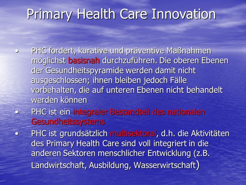 PHC fordert, kurative und präventive Maßnahmen möglichst basisnah durchzuführen. Die oberen Ebenen der Gesundheitspyramide werden damit nicht ausgesch