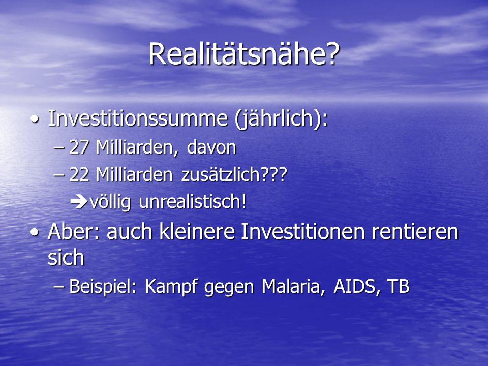 Realitätsnähe? Investitionssumme (jährlich):Investitionssumme (jährlich): –27 Milliarden, davon –22 Milliarden zusätzlich??? völlig unrealistisch! völ