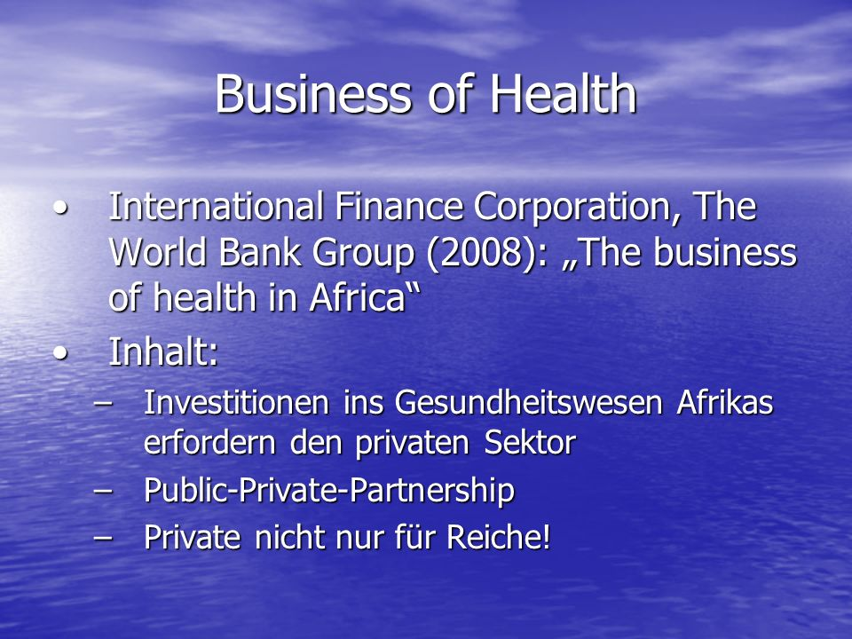 Business of Health International Finance Corporation, The World Bank Group (2008): The business of health in AfricaInternational Finance Corporation,