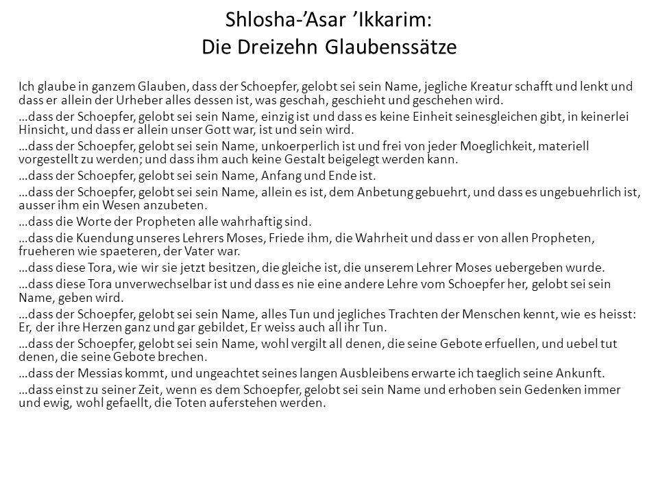 Shlosha-Asar Ikkarim: Die Dreizehn Glaubenssätze Ich glaube in ganzem Glauben, dass der Schoepfer, gelobt sei sein Name, jegliche Kreatur schafft und
