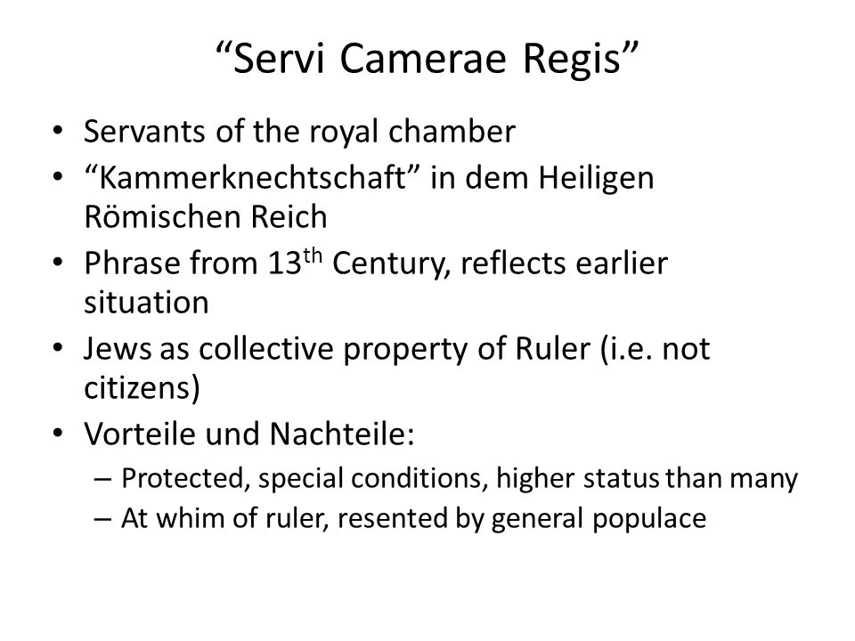 Servi Camerae Regis Servants of the royal chamber Kammerknechtschaft in dem Heiligen Römischen Reich Phrase from 13 th Century, reflects earlier situa
