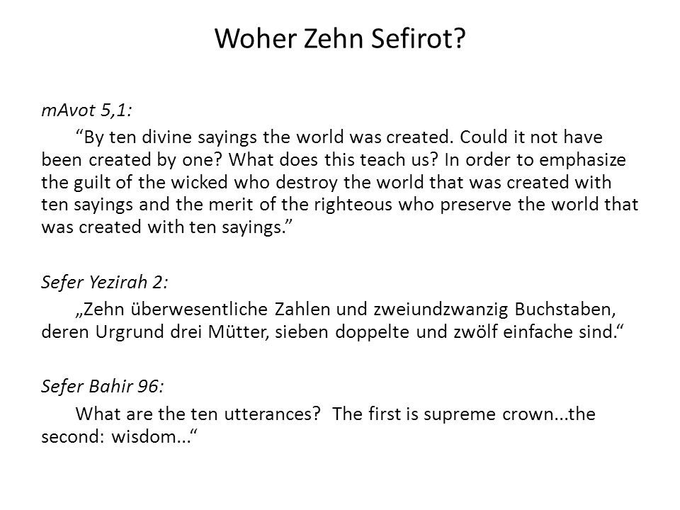 Woher Zehn Sefirot. mAvot 5,1: By ten divine sayings the world was created.