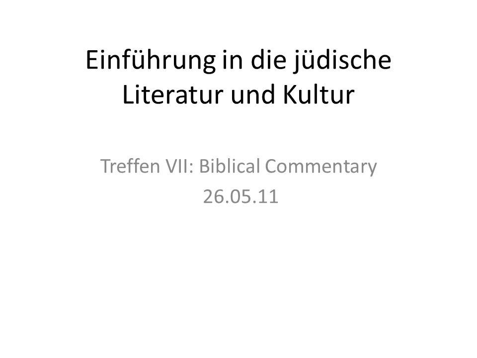 Einführung in die jüdische Literatur und Kultur Treffen VII: Biblical Commentary 26.05.11